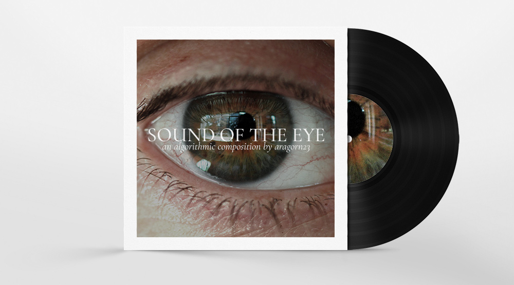 Sound of the Eye: Unique, Algorithmic Compositions by Aragorn23