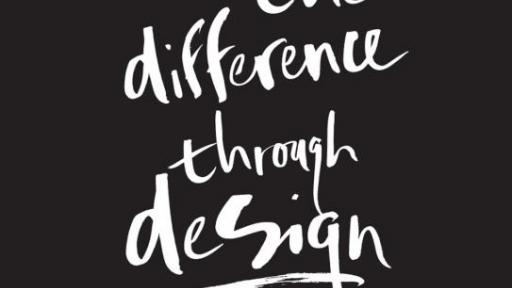 Making the Difference Through Design