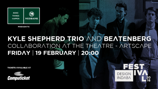 Nedbank presents Kyle Sheperd Trio & Beatenberg Collaboration as part of the Design Indaba Festival 2016