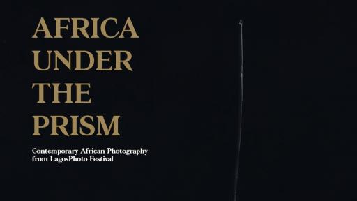 "Based on five years of exhibitions hosted by the LagosPhoto Festival, ""Africa Under the Prism"" beautifully documents contemporary photography in Africa."