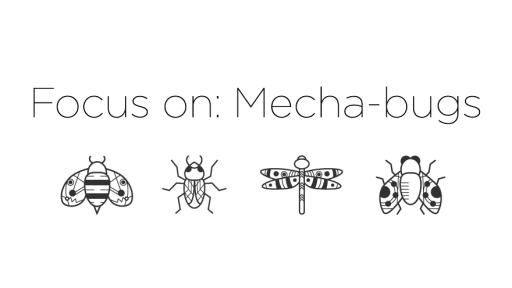 Mecha bugs
