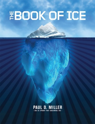 The Book of Ice by Paul D Miller.