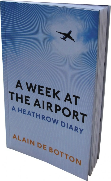 A Week at the Airport by Alain de Botton.
