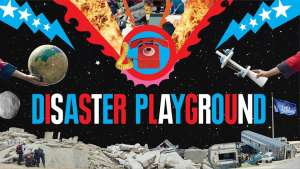 Disaster Playground written and directed by Nelly Ben Hayoun