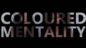 Coloured Mentality