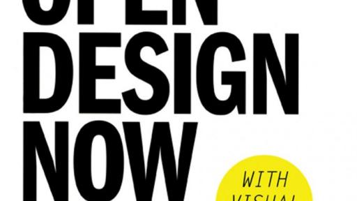 Open Design Now - Why Design Cannot Remain Exclusive.