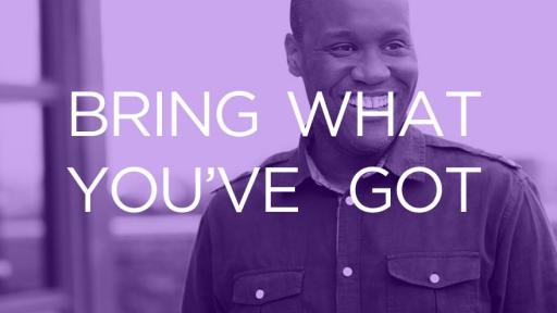 Ije Nwokorie – Bring what you've got