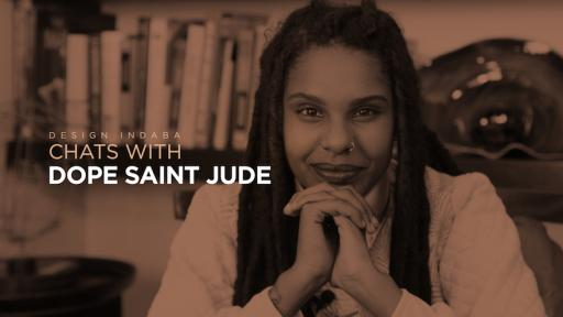 Dope Saint Jude - Design Indaba Chats With
