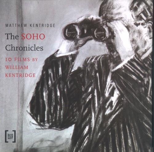 """The Soho Chronicles: 10 Films by William Kentridge""."