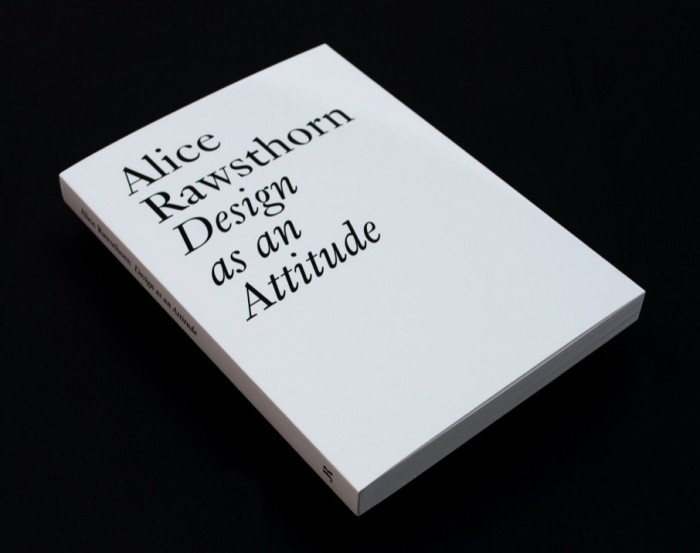 Design as an Attitude by Alice Rawsthorn, published in 2018 by JPR|Ringier
