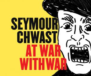 "Seymour Chwast ""At War with War"""