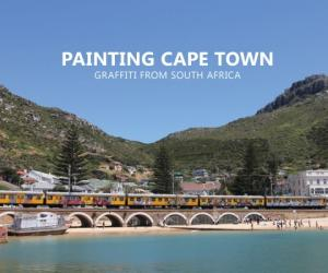 Painting Cape Town: Graffiti from South Africa