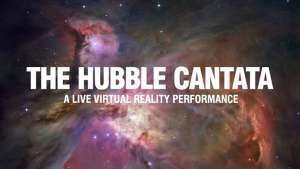 The Hubble Cantata: A live VR experience of the cosmos