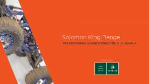 Solomon King Benge: Transforming science education in Uganda